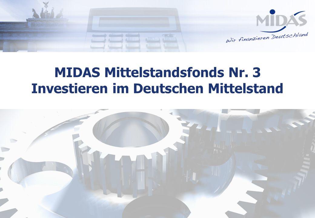 Alle Rechte vorbehalten1 MIDAS Mittelstandsfonds Nr. 3 Investieren im Deutschen Mittelstand