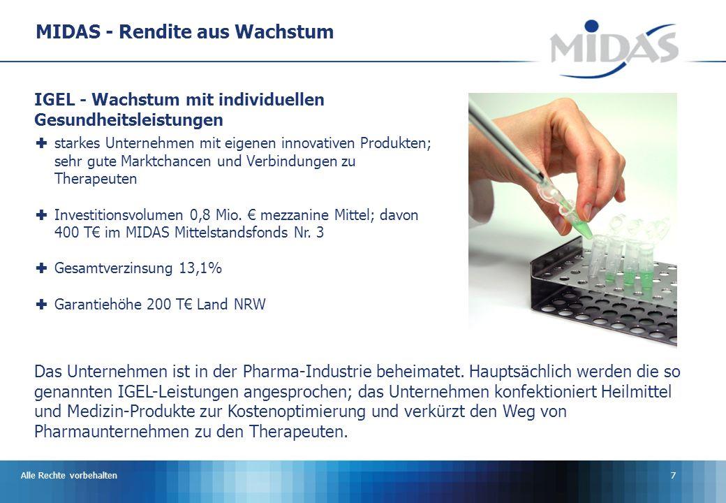 Alle Rechte vorbehalten7 MIDAS - Rendite aus Wachstum Das Unternehmen ist in der Pharma-Industrie beheimatet.