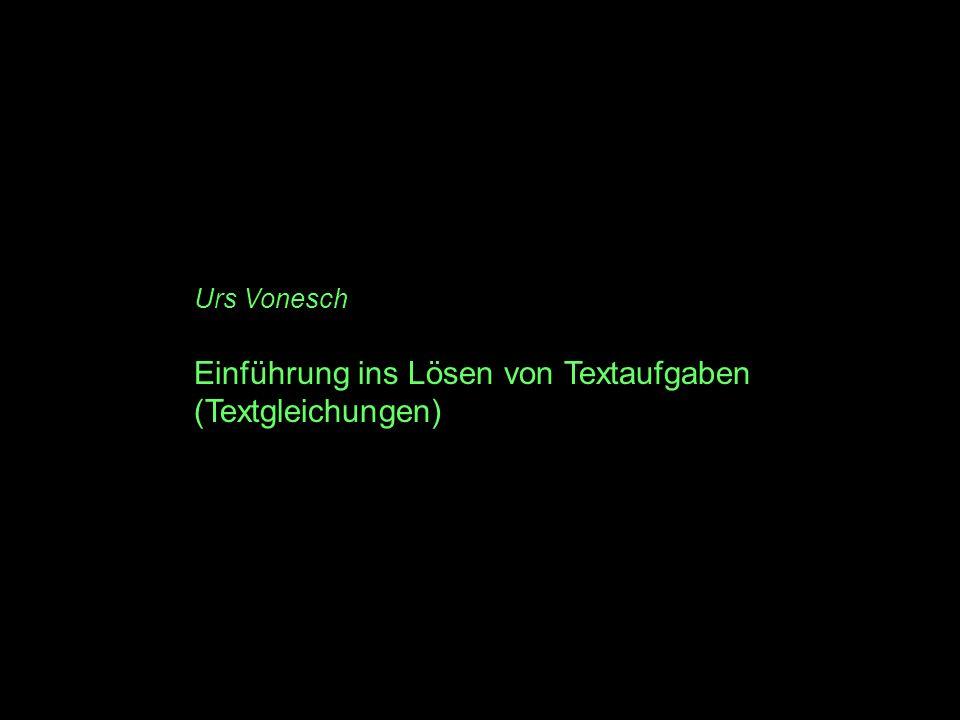 Urs Vonesch Einführung ins Lösen von Textaufgaben (Textgleichungen)
