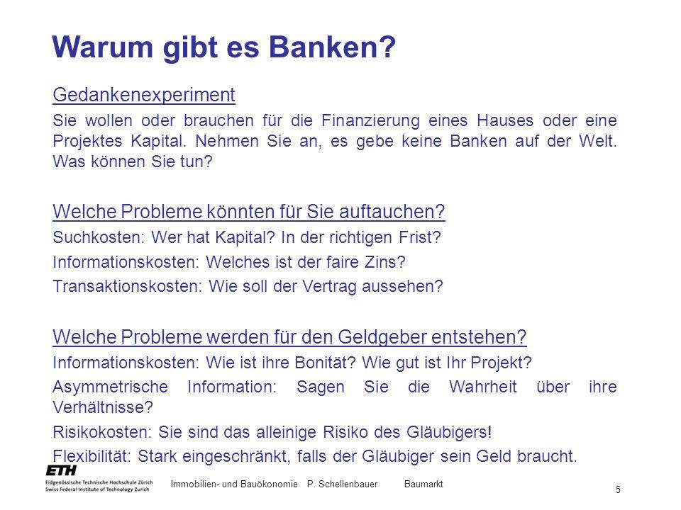 Immobilien- und BauökonomieP.Schellenbauer Baumarkt 5 Warum gibt es Banken.