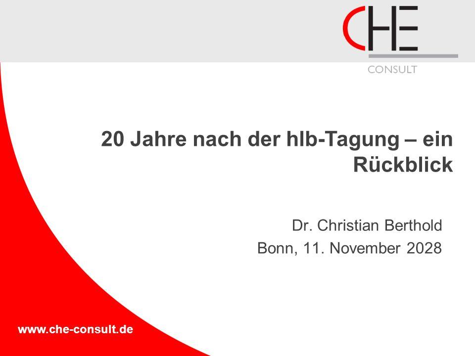 www.che-consult.de Dr. Christian Berthold Bonn, 11. November 2028 20 Jahre nach der hlb-Tagung – ein Rückblick