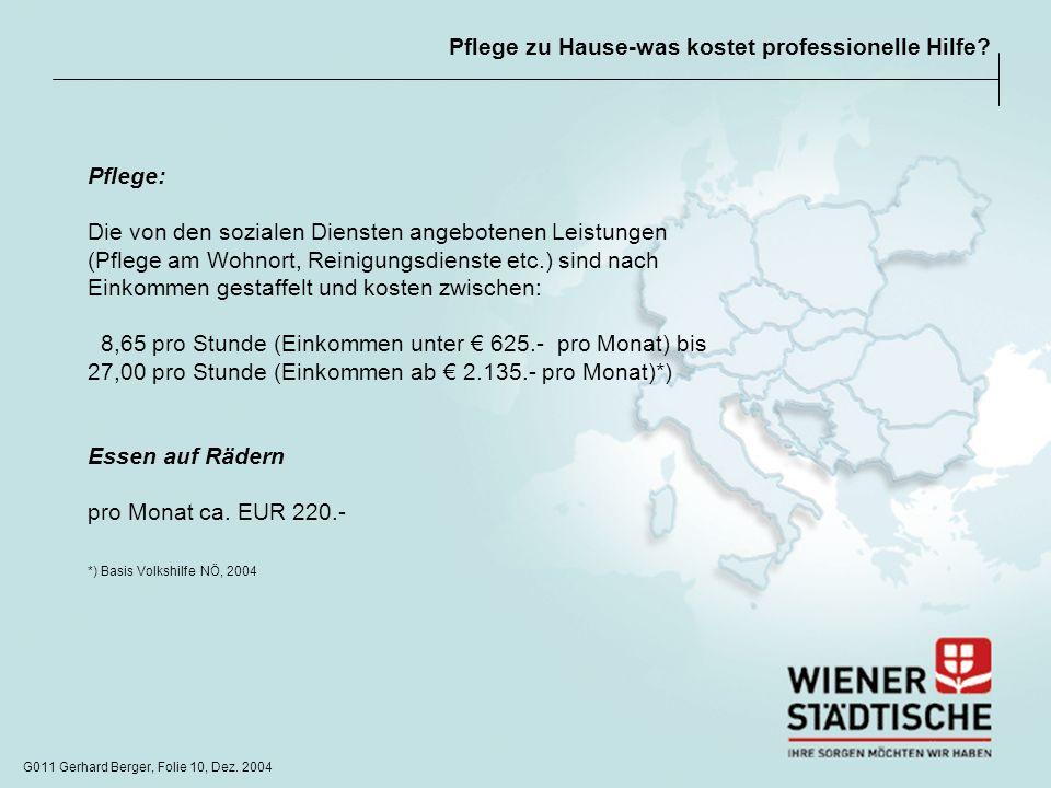 G011 Gerhard Berger, Folie 10, Dez. 2004 Pflege zu Hause-was kostet professionelle Hilfe? Pflege: Die von den sozialen Diensten angebotenen Leistungen