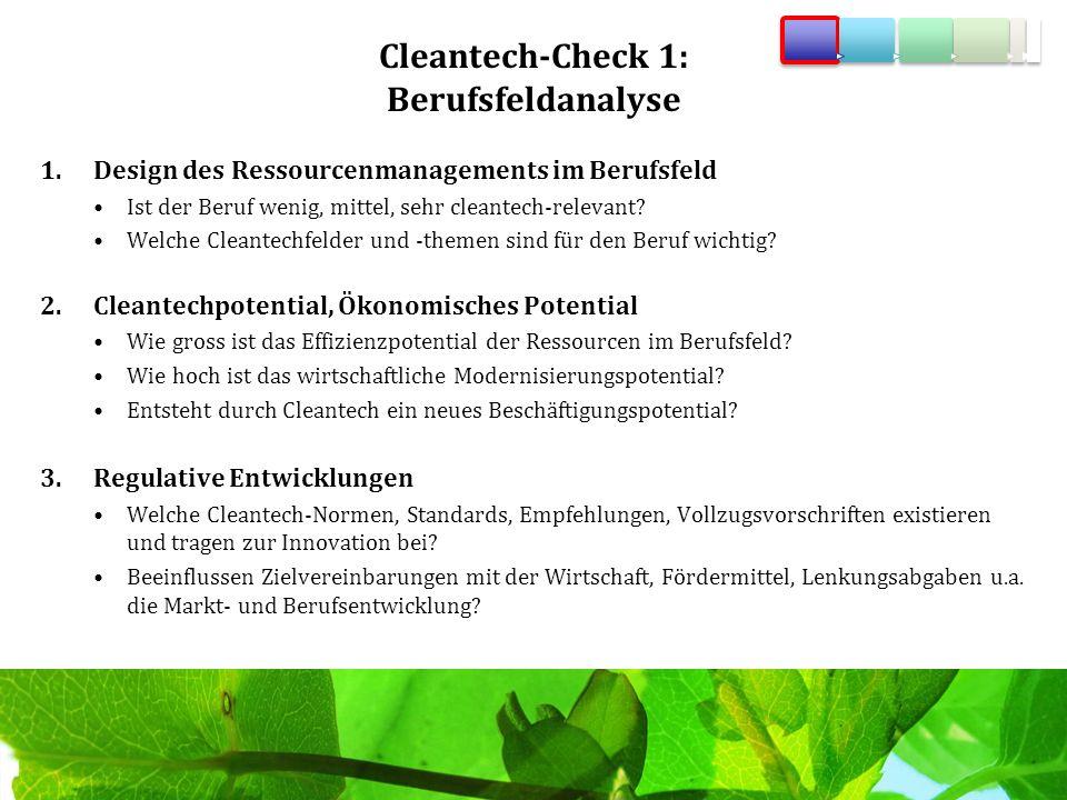 Cleantech-Check 1: Berufsfeldanalyse 1.Design des Ressourcenmanagements im Berufsfeld Ist der Beruf wenig, mittel, sehr cleantech-relevant? Welche Cle