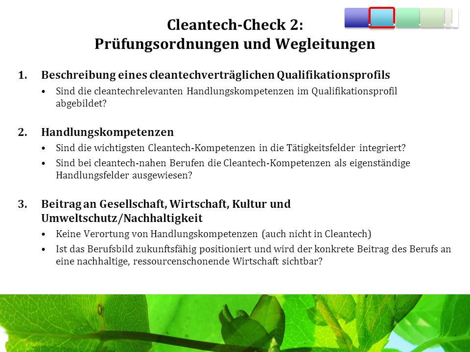 Cleantech-Check 2: Prüfungsordnungen und Wegleitungen 1.Beschreibung eines cleantechverträglichen Qualifikationsprofils Sind die cleantechrelevanten H