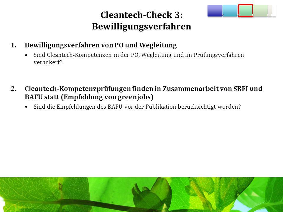 Cleantech-Check 3: Bewilligungsverfahren 1.Bewilligungsverfahren von PO und Wegleitung Sind Cleantech-Kompetenzen in der PO, Wegleitung und im Prüfung