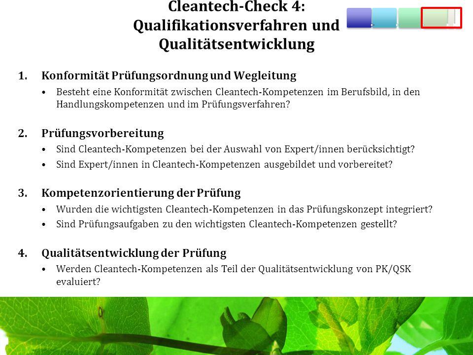 Cleantech-Check 4: Qualifikationsverfahren und Qualitätsentwicklung 1.Konformität Prüfungsordnung und Wegleitung Besteht eine Konformität zwischen Cle