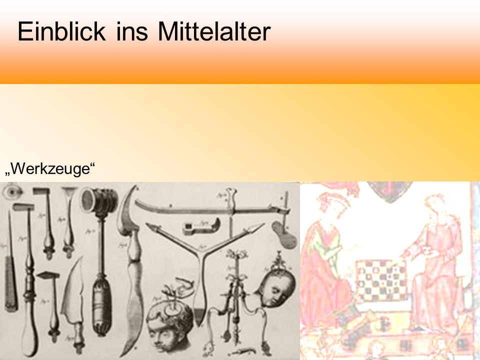 Werkzeuge Einblick ins Mittelalter