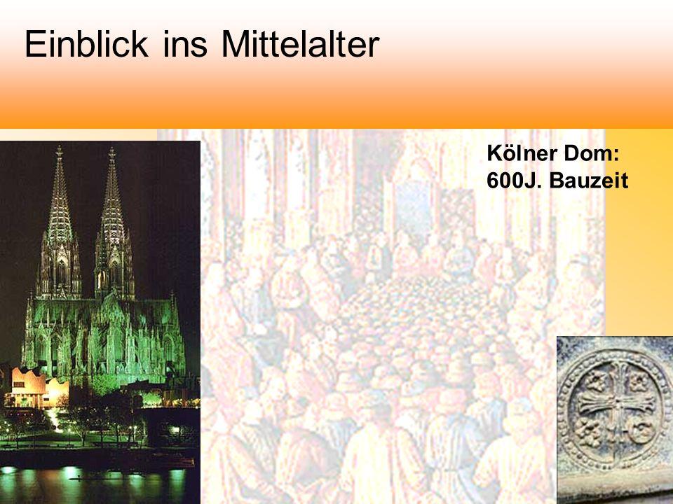 Kölner Dom: 600J. Bauzeit Einblick ins Mittelalter