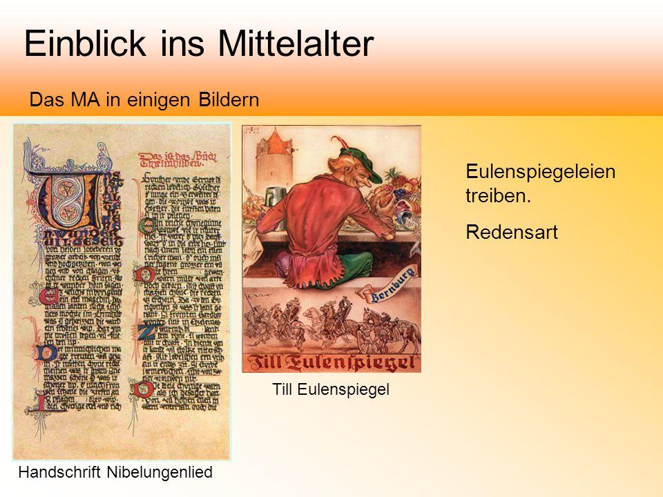 Einblick ins Mittelalter Das MA in einigen Bildern Handschrift Nibelungenlied Till Eulenspiegel Eulenspiegeleien treiben. Redensart