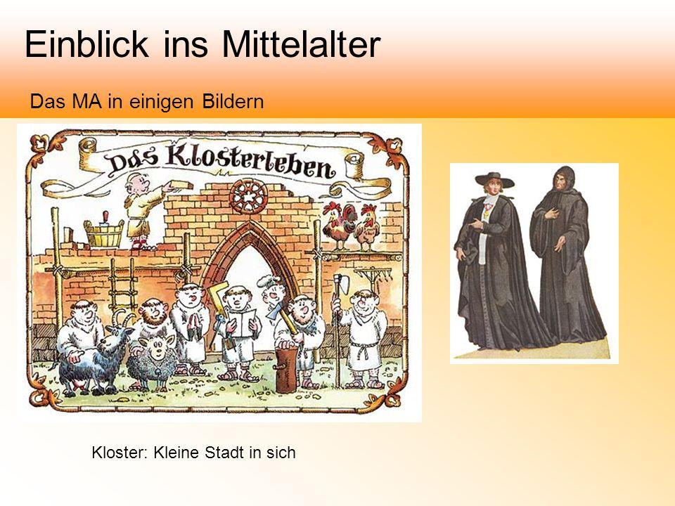 Einblick ins Mittelalter Das MA in einigen Bildern Kloster: Kleine Stadt in sich