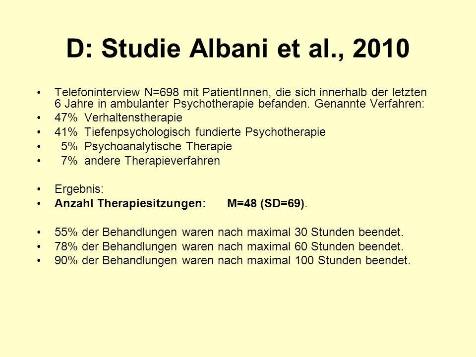 D: Studie Albani et al., 2010 Telefoninterview N=698 mit PatientInnen, die sich innerhalb der letzten 6 Jahre in ambulanter Psychotherapie befanden.