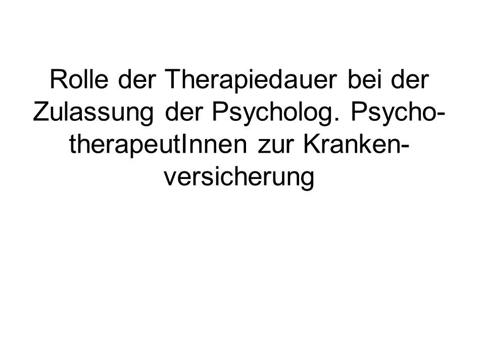 Rolle der Therapiedauer bei der Zulassung der Psycholog.