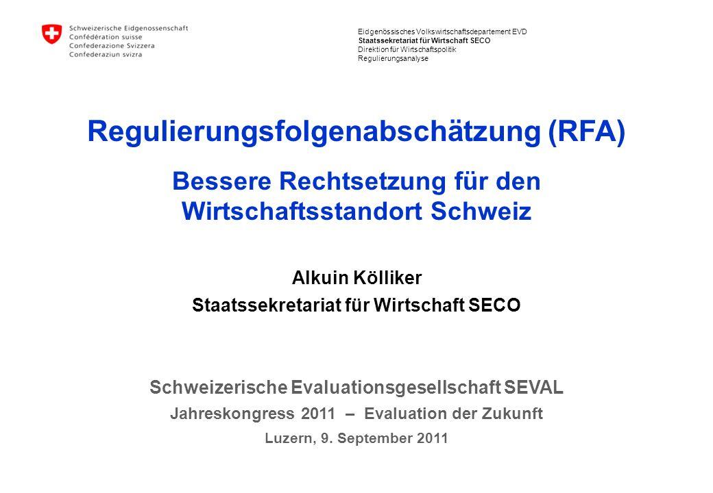 Eidgenössisches Volkswirtschaftsdepartement EVD Staatssekretariat für Wirtschaft SECO Direktion für Wirtschaftspolitik Regulierungsanalyse Regulierung