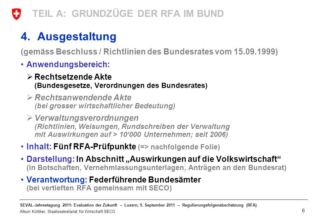SEVAL-Jahrestagung 2011: Evaluation der Zukunft – Luzern, 9. September 2011 – Regulierungsfolgenabschätzung (RFA) Alkuin Kölliker, Staatssekretariat f