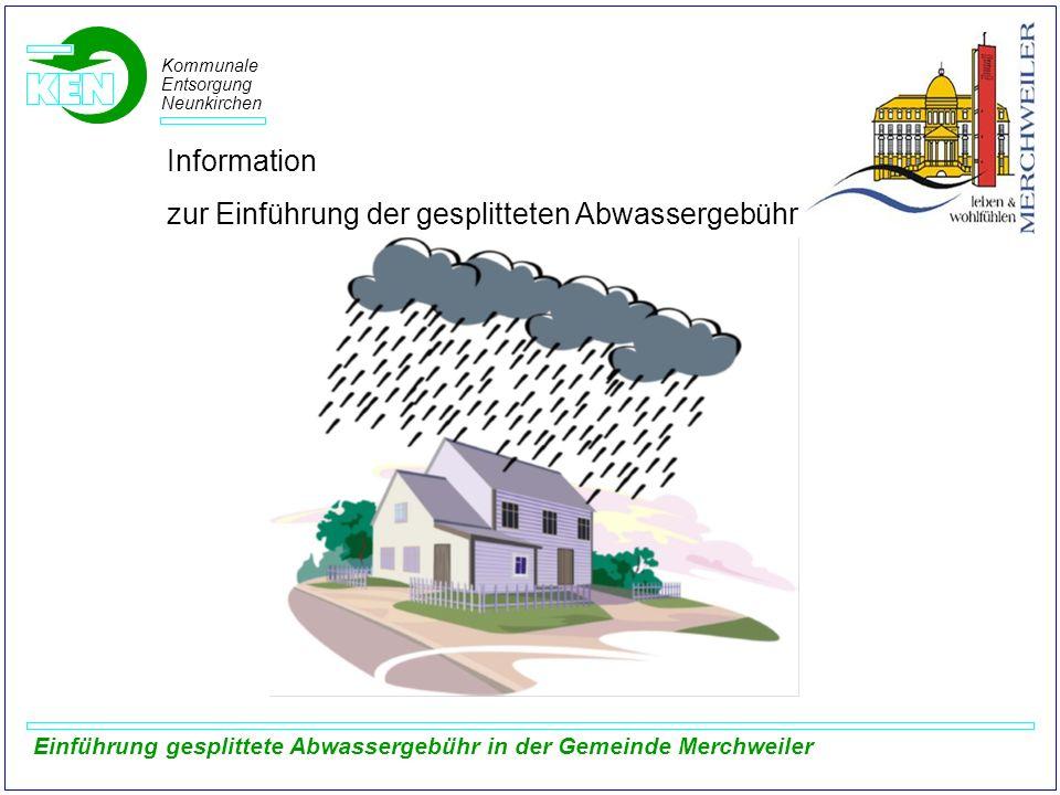 Kommunale Entsorgung Neunkirchen Einführung gesplittete Abwassergebühr in der Gemeinde Merchweiler Beispielberechnung zur Gebührenkalkulation Bisherige Berechnung nach Frischwassermaßstab Abwassergebühr bisher: 1.760.000 400.000 m³ = ~ 4,41 /m³ Frischwasserverbrauch: ca.