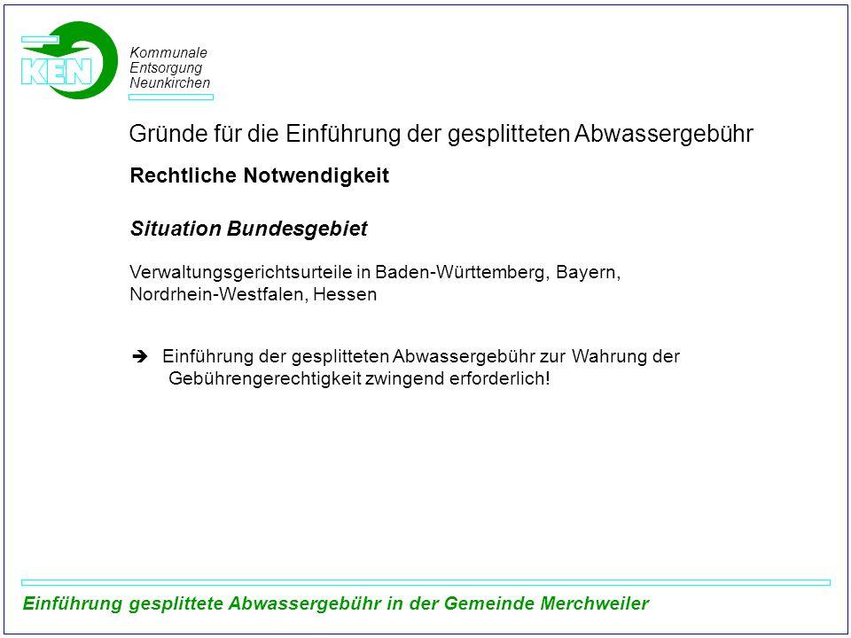 Kommunale Entsorgung Neunkirchen Einführung gesplittete Abwassergebühr in der Gemeinde Merchweiler Gründe für die Einführung der gesplitteten Abwasser
