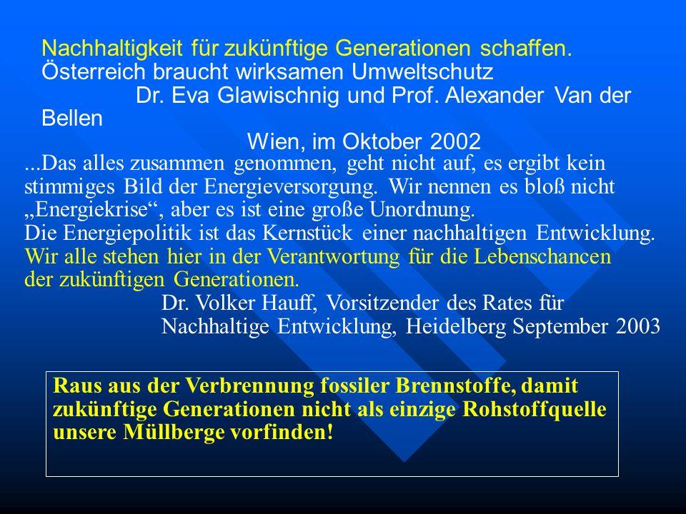 Nachhaltigkeit für zukünftige Generationen schaffen. Österreich braucht wirksamen Umweltschutz Dr. Eva Glawischnig und Prof. Alexander Van der Bellen