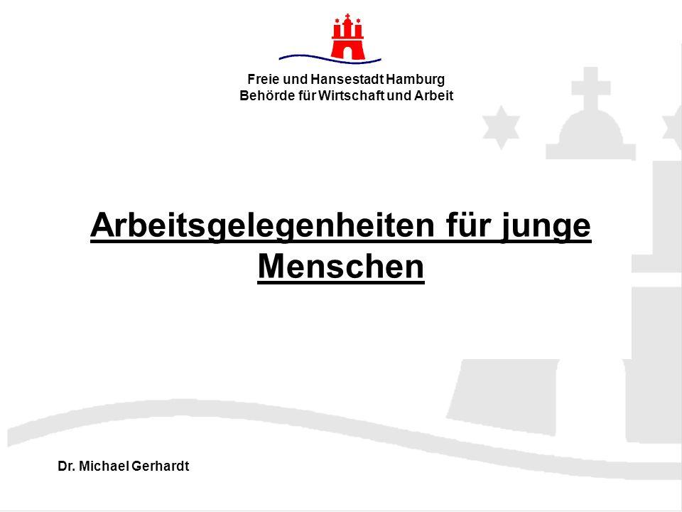 Arbeitsgelegenheiten für junge Menschen Freie und Hansestadt Hamburg Behörde für Wirtschaft und Arbeit Dr.