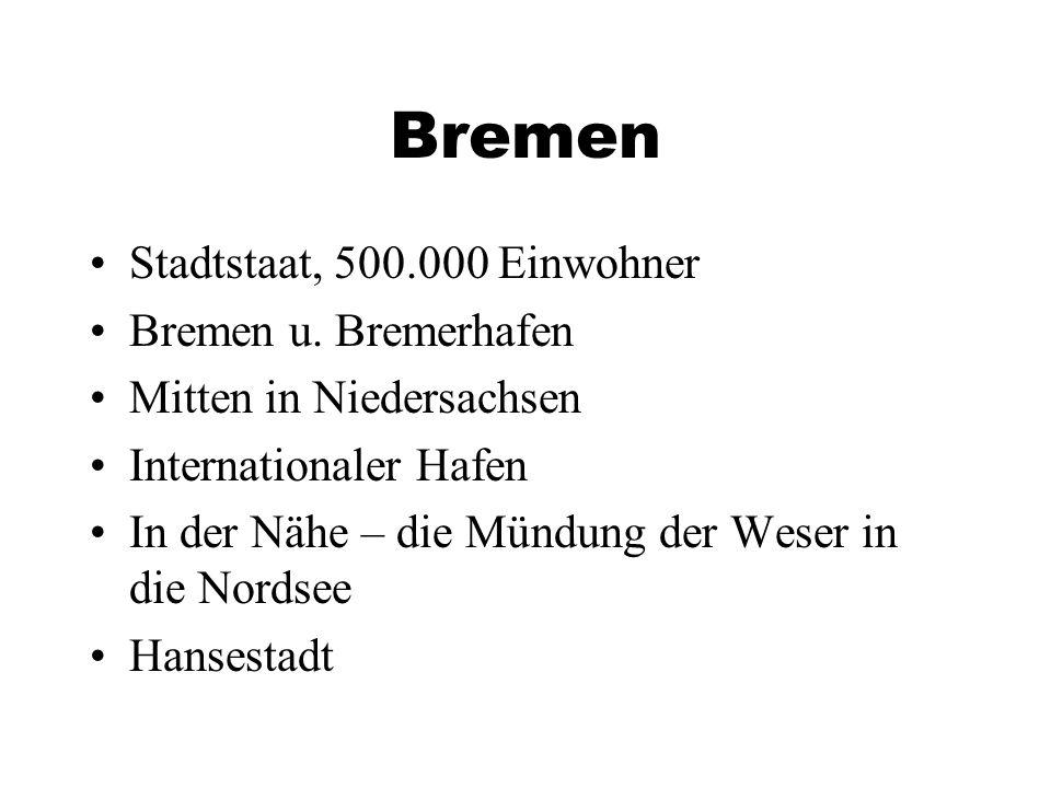 Bremen Stadtstaat, 500.000 Einwohner Bremen u.