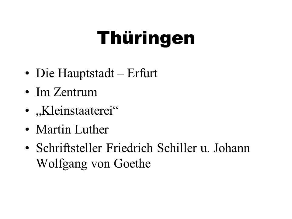 Thüringen Die Hauptstadt – Erfurt Im Zentrum Kleinstaaterei Martin Luther Schriftsteller Friedrich Schiller u.