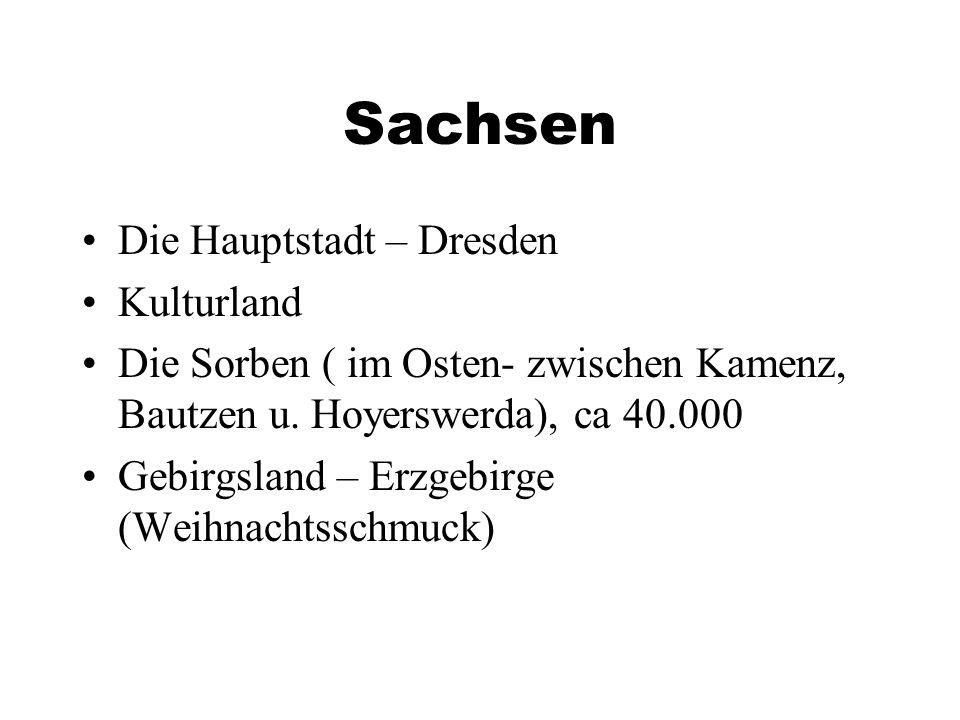 Sachsen Die Hauptstadt – Dresden Kulturland Die Sorben ( im Osten- zwischen Kamenz, Bautzen u.