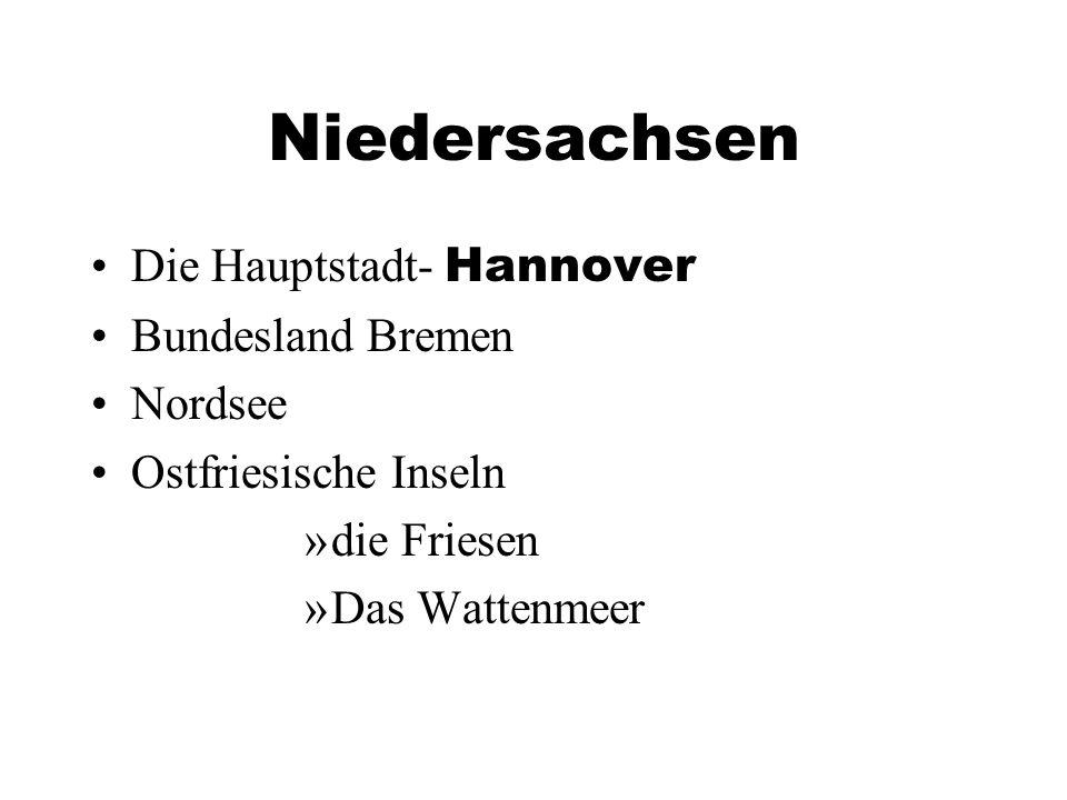 Niedersachsen Die Hauptstadt- Hannover Bundesland Bremen Nordsee Ostfriesische Inseln »die Friesen »Das Wattenmeer