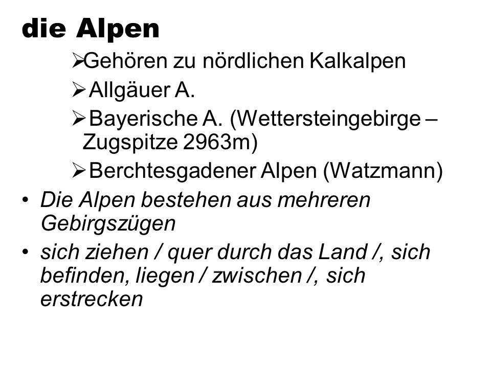 die Alpen Gehören zu nördlichen Kalkalpen Allgäuer A.