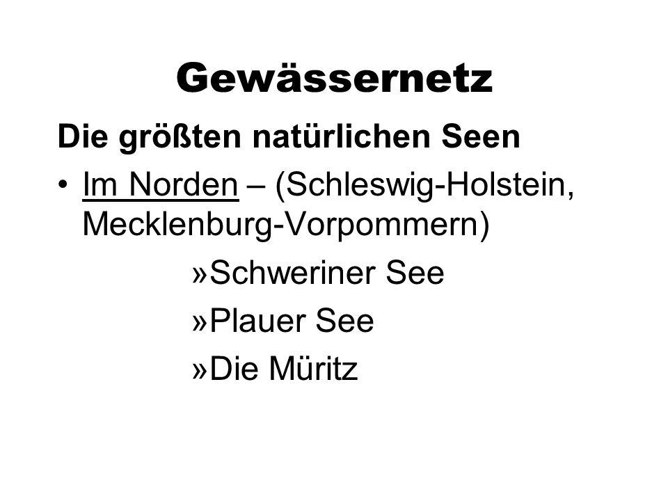 Gewässernetz Die größten natürlichen Seen Im Norden – (Schleswig-Holstein, Mecklenburg-Vorpommern) »Schweriner See »Plauer See »Die Müritz