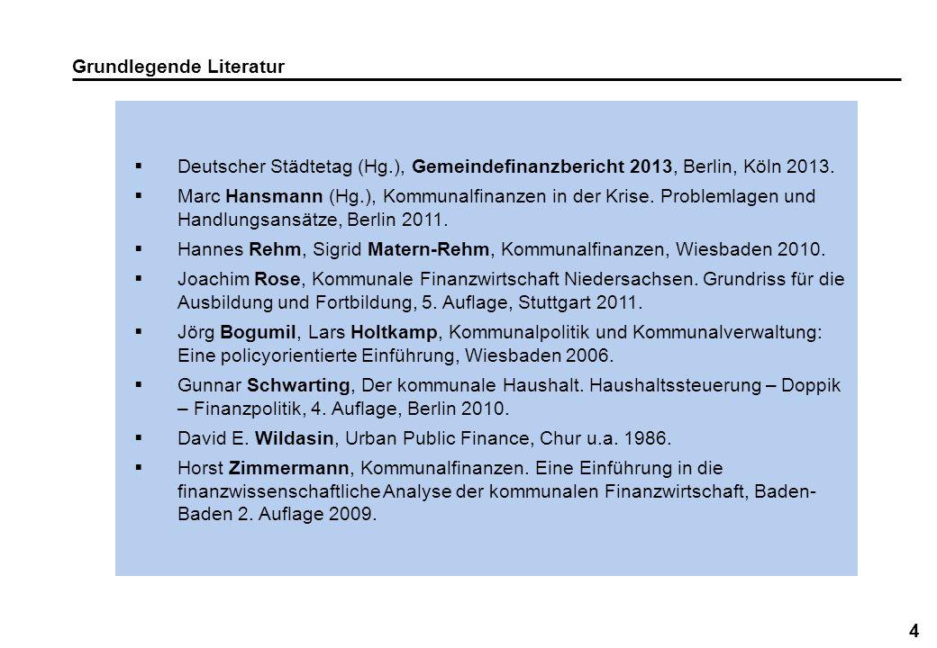 4 Grundlegende Literatur Deutscher Städtetag (Hg.), Gemeindefinanzbericht 2013, Berlin, Köln 2013. Marc Hansmann (Hg.), Kommunalfinanzen in der Krise.