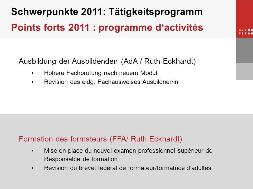 © SVEB/FSEA Ausbildung der Ausbildenden (AdA / Ruth Eckhardt) Höhere Fachprüfung nach neuem Modul Revision des eidg. Fachausweises Ausbildner/in Schwe