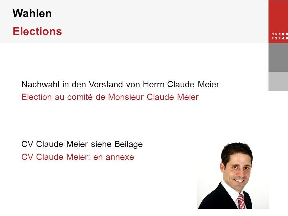© SVEB/FSEA Wahlen Elections Nachwahl in den Vorstand von Herrn Claude Meier Election au comité de Monsieur Claude Meier CV Claude Meier siehe Beilage CV Claude Meier: en annexe