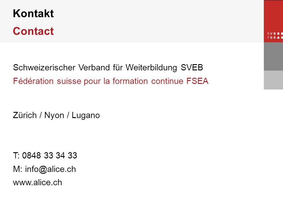 © SVEB/FSEA Schweizerischer Verband für Weiterbildung SVEB Fédération suisse pour la formation continue FSEA Zürich / Nyon / Lugano T: 0848 33 34 33 M: info@alice.ch www.alice.ch Kontakt Contact