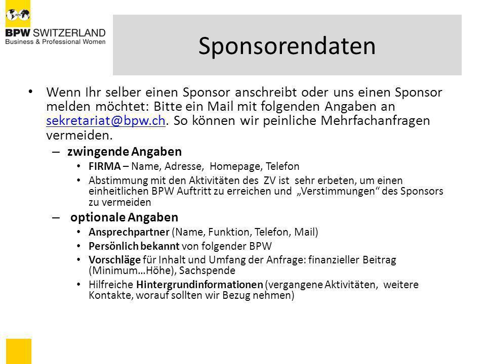 Sponsorendaten Wenn Ihr selber einen Sponsor anschreibt oder uns einen Sponsor melden möchtet: Bitte ein Mail mit folgenden Angaben an sekretariat@bpw