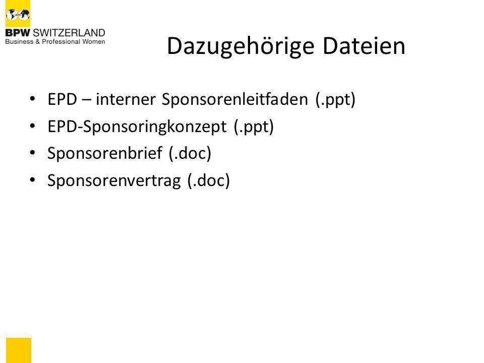 Dazugehörige Dateien EPD – interner Sponsorenleitfaden (.ppt) EPD-Sponsoringkonzept (.ppt) Sponsorenbrief (.doc) Sponsorenvertrag (.doc)