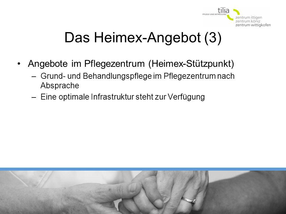 Das Heimex-Angebot (3) Angebote im Pflegezentrum (Heimex-Stützpunkt) –Grund- und Behandlungspflege im Pflegezentrum nach Absprache –Eine optimale Infr
