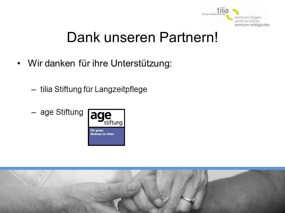 Dank unseren Partnern! Wir danken für ihre Unterstützung: –tilia Stiftung für Langzeitpflege –age Stiftung