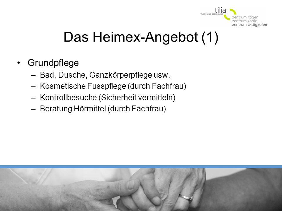 Das Heimex-Angebot (1) Grundpflege –Bad, Dusche, Ganzkörperpflege usw. –Kosmetische Fusspflege (durch Fachfrau) –Kontrollbesuche (Sicherheit vermittel