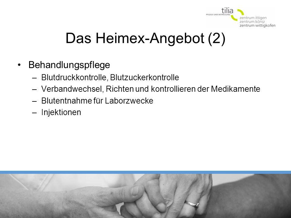 Das Heimex-Angebot (2) Behandlungspflege –Blutdruckkontrolle, Blutzuckerkontrolle –Verbandwechsel, Richten und kontrollieren der Medikamente –Blutentnahme für Laborzwecke –Injektionen