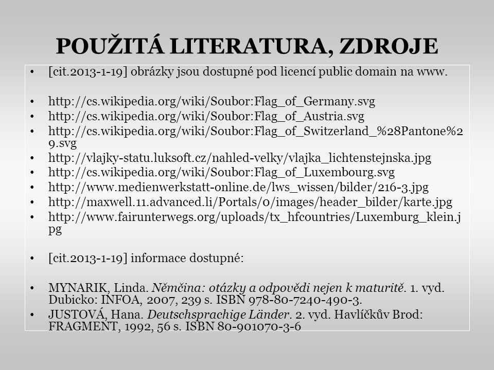 POUŽITÁ LITERATURA, ZDROJE [cit.2013-1-19] obrázky jsou dostupné pod licencí public domain na www.