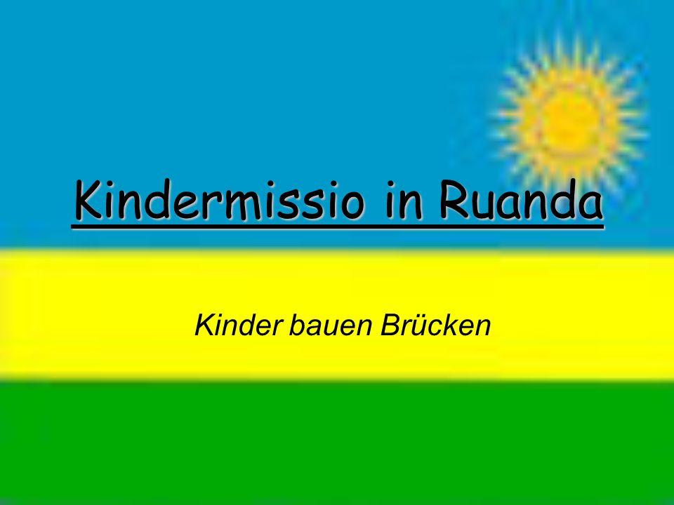Kindermissio in Ruanda Kinder bauen Brücken