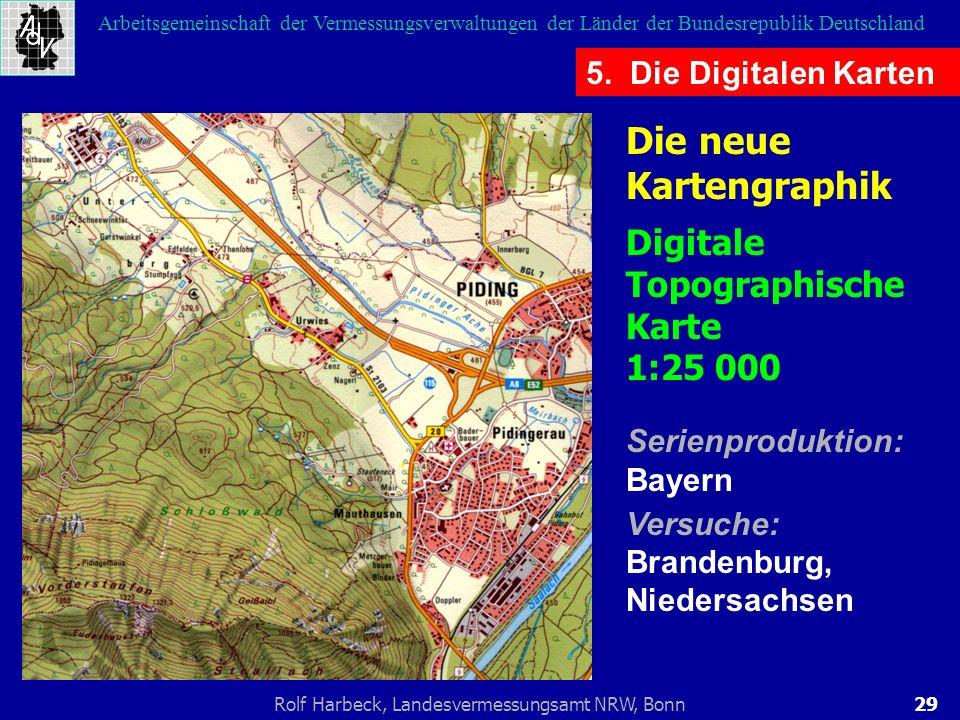 29Rolf Harbeck, Landesvermessungsamt NRW, Bonn Arbeitsgemeinschaft der Vermessungsverwaltungen der Länder der Bundesrepublik Deutschland 5. Die Digita