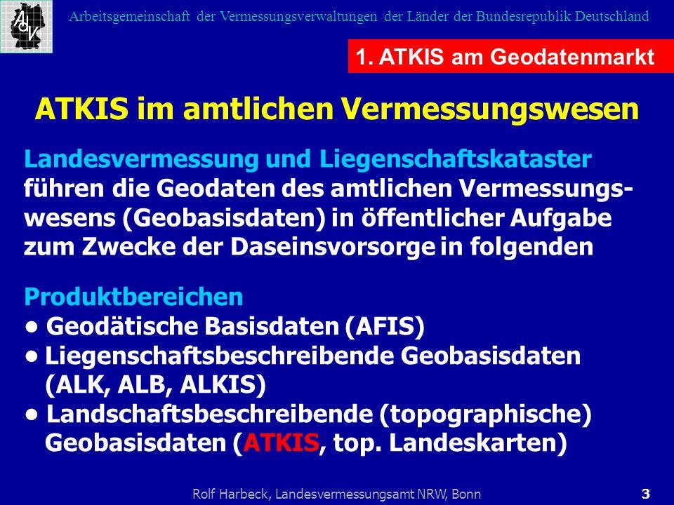 3Rolf Harbeck, Landesvermessungsamt NRW, Bonn Arbeitsgemeinschaft der Vermessungsverwaltungen der Länder der Bundesrepublik Deutschland 1. ATKIS am Ge