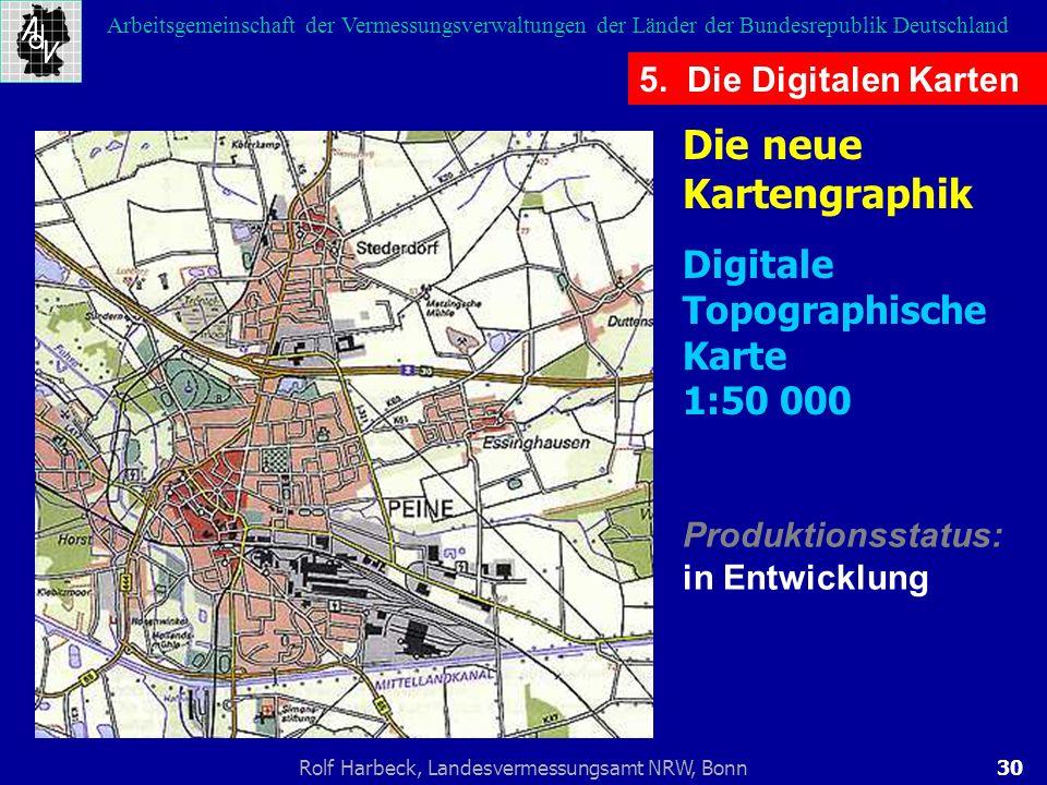 30Rolf Harbeck, Landesvermessungsamt NRW, Bonn Arbeitsgemeinschaft der Vermessungsverwaltungen der Länder der Bundesrepublik Deutschland 5. Die Digita