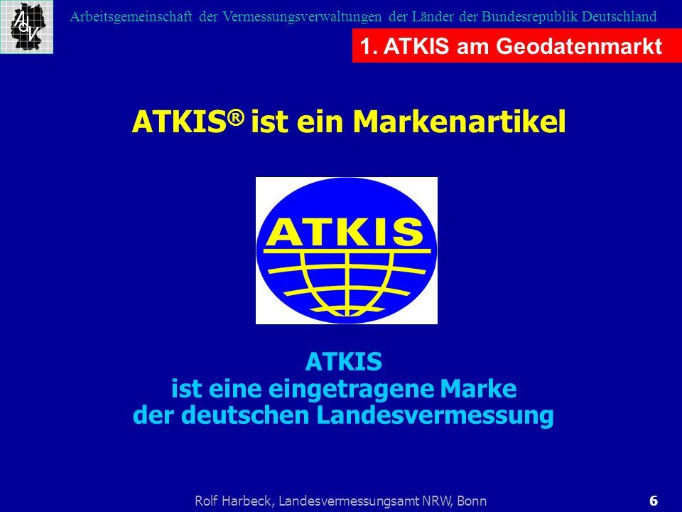6Rolf Harbeck, Landesvermessungsamt NRW, Bonn Arbeitsgemeinschaft der Vermessungsverwaltungen der Länder der Bundesrepublik Deutschland 1. ATKIS am Ge