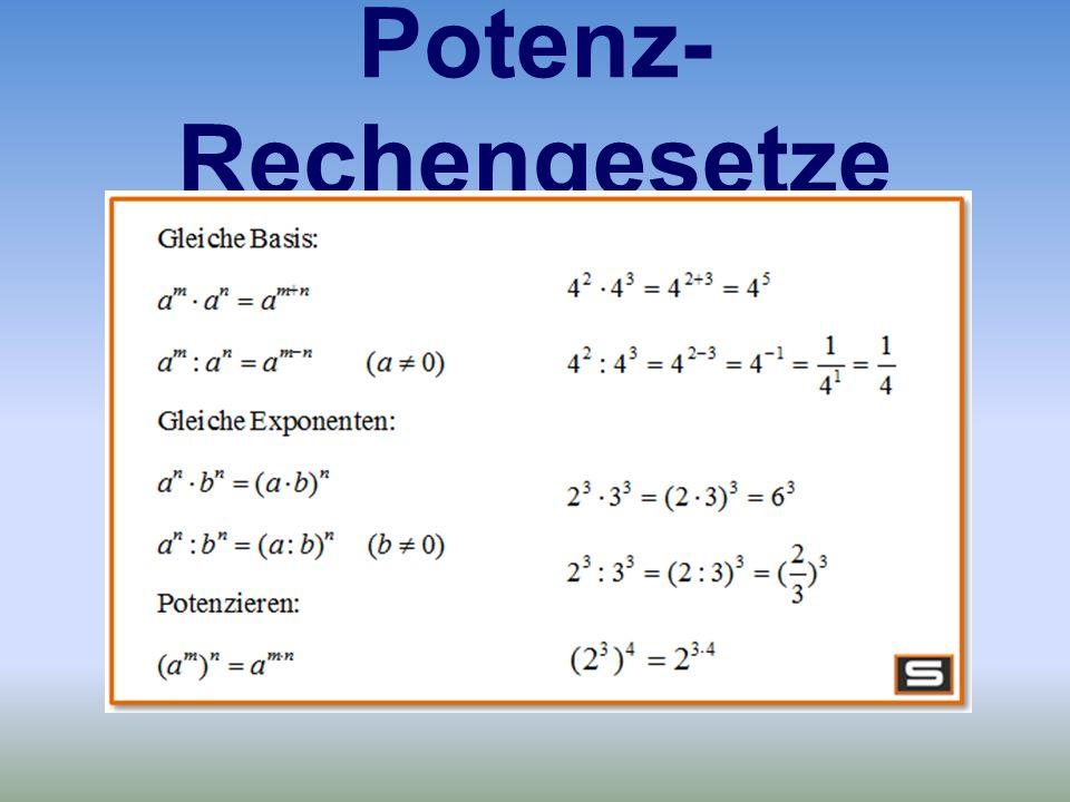 Potenz- Rechengesetze
