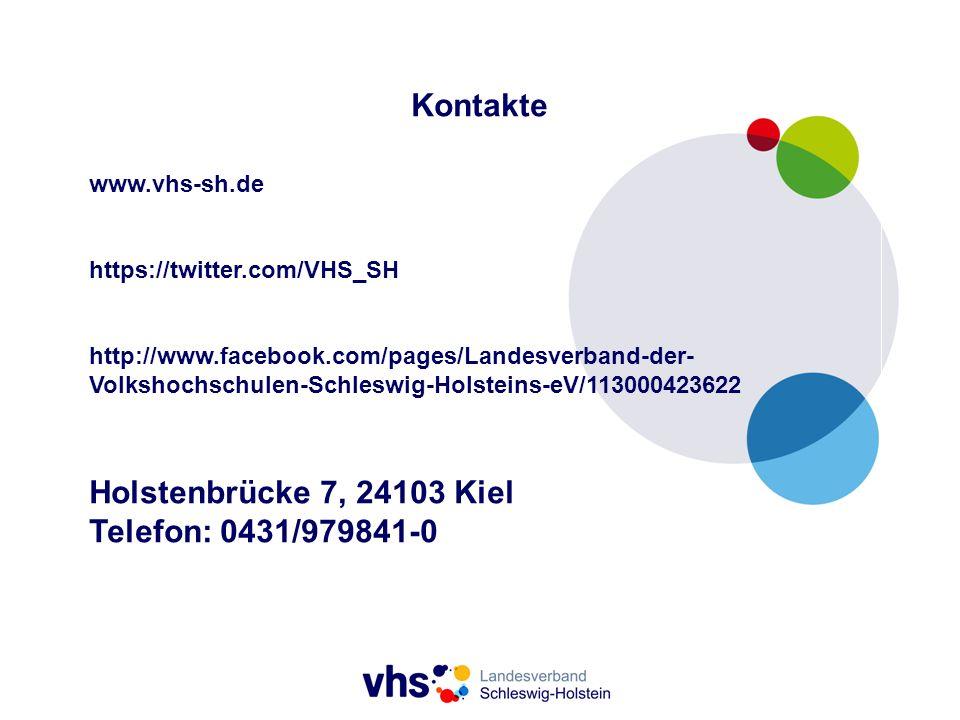Kontakte www.vhs-sh.de https://twitter.com/VHS_SH http://www.facebook.com/pages/Landesverband-der- Volkshochschulen-Schleswig-Holsteins-eV/11300042362