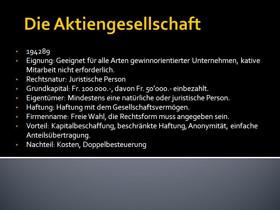 194289 Eignung: Geeignet für alle Arten gewinnorientierter Unternehmen, kative Mitarbeit nicht erforderlich. Rechtsnatur: Juristische Person Grundkapi