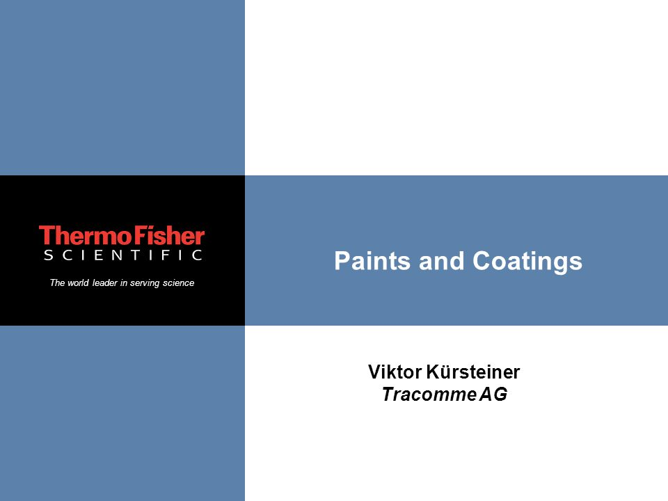 The world leader in serving science Paints and Coatings Viktor Kürsteiner Tracomme AG