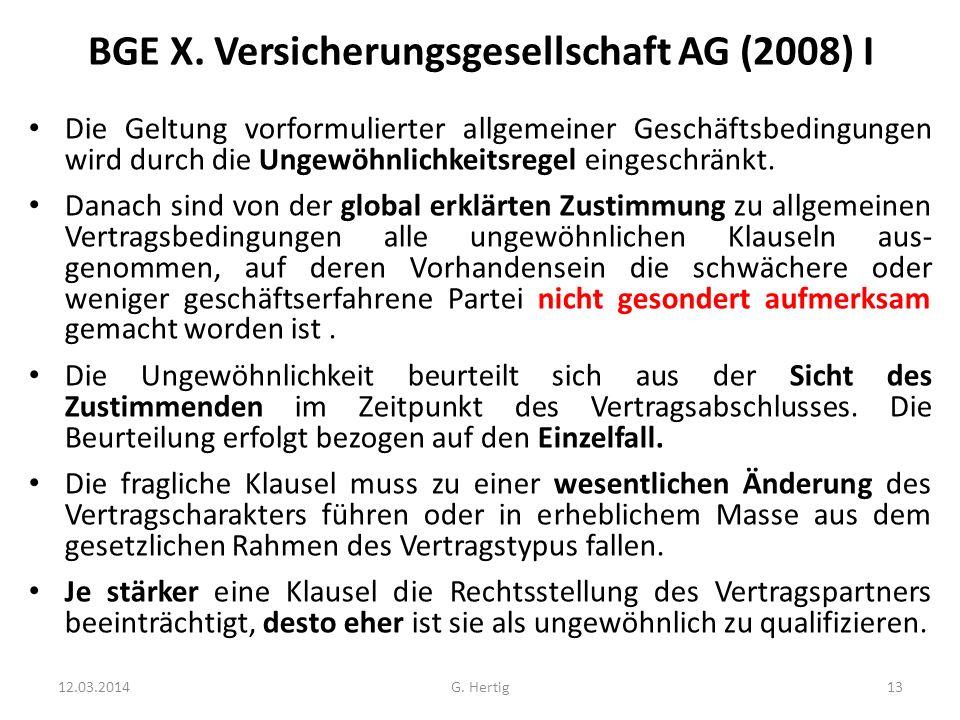 BGE X. Versicherungsgesellschaft AG (2008) I Die Geltung vorformulierter allgemeiner Geschäftsbedingungen wird durch die Ungewöhnlichkeitsregel einges