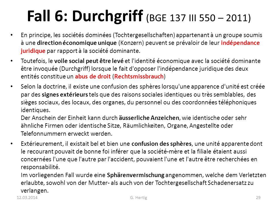 Fall 6: Durchgriff (BGE 137 III 550 – 2011) En principe, les sociétés dominées (Tochtergesellschaften) appartenant à un groupe soumis à une direction